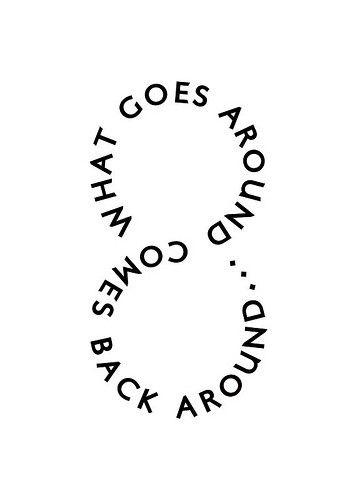 around, comes around goes around, karma, quote, quotes, typography, words