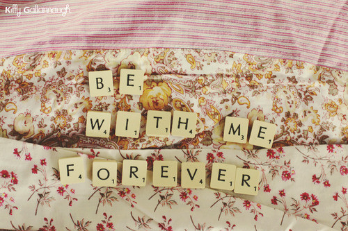 cute, forever, idea, life, love, message, quote, saying pics, scrabble, text, with you, words