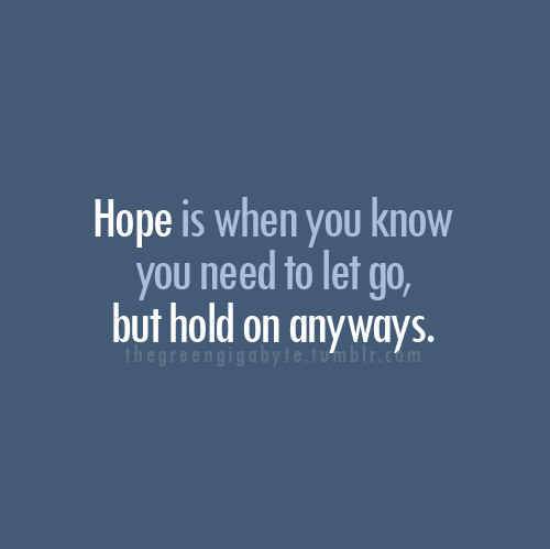 always, hold on, hope, let go, love, phrases