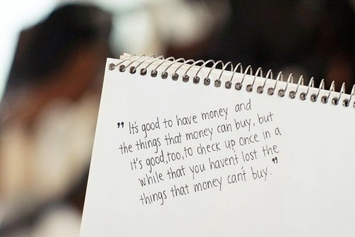 grow up, life, quote, the things that money cant buy, wisdom, words
