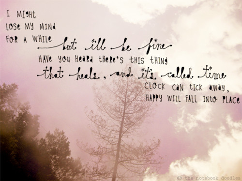 kjhg, postcards from far away, quote, quotes, time, time heals