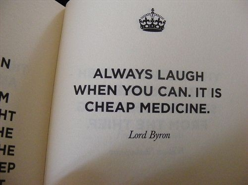 ??????, book, cheap medicine, happiness, inspirational, laugh, life, lol, lord byron, medicine, metaphor, quote, quotes, saying pics, sayings, smile, soothing, text, true, typography, wisdom, words, wordy
