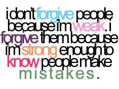 diversos, forgive, forgive and forget, forgiveness, mistakes, musings, philosophy, proverb, quote, quotes, strong, text, typo, weak, words, yeah