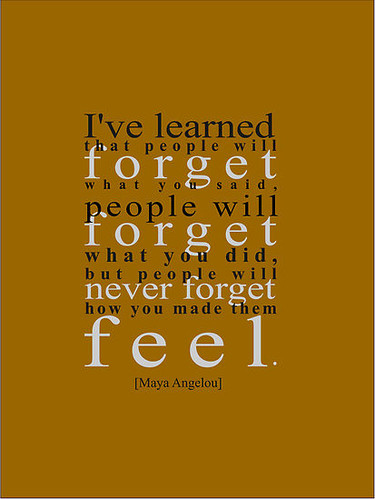 expressions, feel, feelings, forget, learn, maya angelou