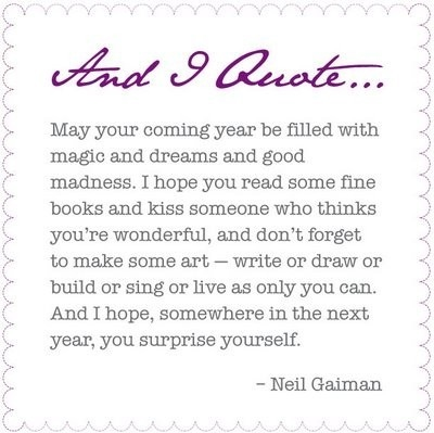 coming year, cute, kiss, neil gaiman, new year, quote, quotes, surprise yourself, wishes for next year, words