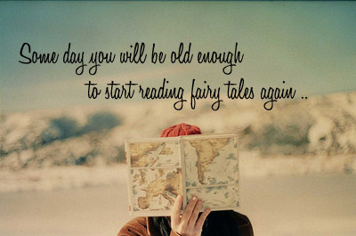 fair tale, fairy tales, fairytales, growing up, quote, quotes