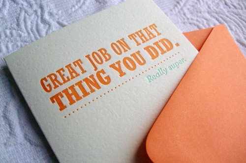 card, cards, creative, cute, diy, encouragment, fun, funny, good job, great job, humor, kudos, letter, letterpress, made me smile, mise en page, motivationcard, nice, orange, paper, press, print, quote, quotes, statement, truth, typographie, typography