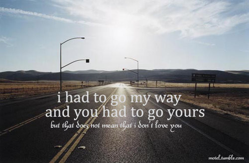 acceptance, life, love, love it!!!!!1, message, mmy way, my way, photography, quote, quotes, road, sigh, text, true love, typography, words, your way