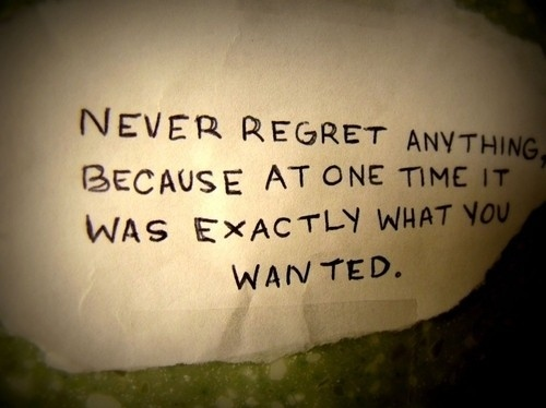 2015, exactly, frases, good, handwriting, inspiration, inspirational, life, love, magic, musings, never, never rege, nevvvva, no regrets, phrases, quote, quotes, regret, regrets, saying, sooooo true!, text, true, truth, txt, typography