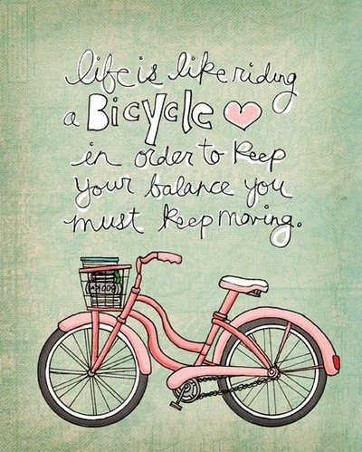 art, balance, bicycle, bike, bikes, colour, cute, draw, drawing, drawings, green, hand drawn, handwriting, illustration, inpire, inspiration, love, motivation, move, musings, paint, pastel, pink, poster, quote, quotes, ride, schrift, text, typography