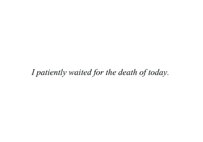 death, depression, patient, saying, time, today