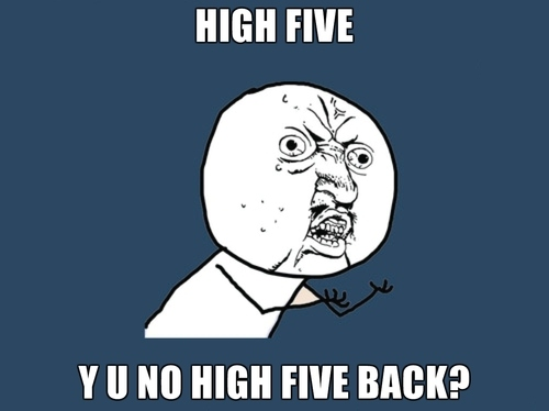 friend, friends, high five, meme, y u no, y u no guy