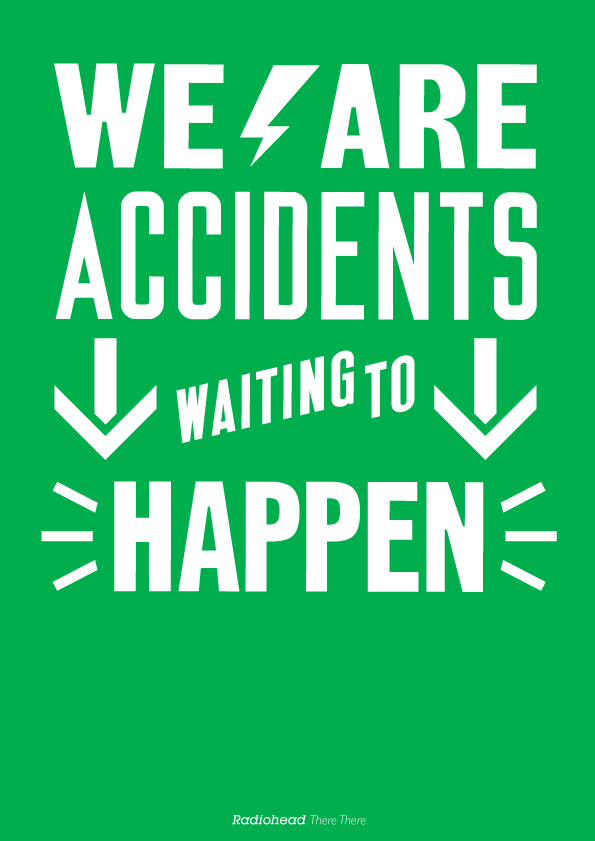 accident, artwork, awth, band, design, lyrics, music, music quote, philosophy, poster, radiohead, text, typography, waiting
