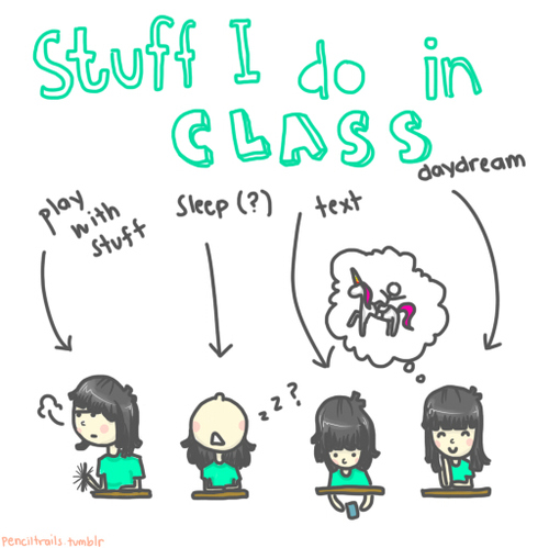 class, daydream, play, sleep, stuff i do in class, text