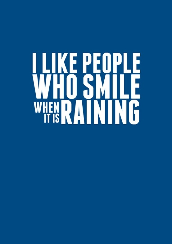 cool, happy, like, love, people, quote, rain, raining, smile, text, when