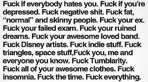 fuck, fuck everything, fuck exam, fuck fat, fuck me, fuck shit
