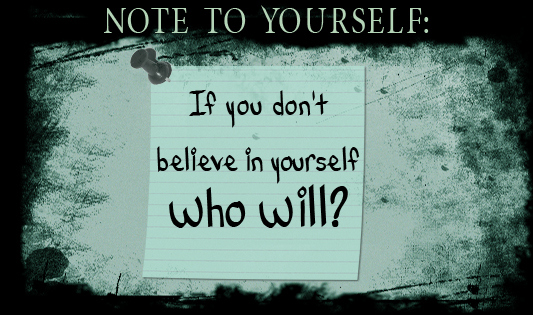 believe, believe in yourself, confidence, note to yourself, self-confidence, someone, text, typography