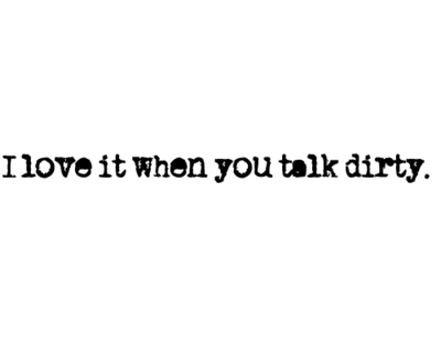 dirty, haha, love, love it, mromantic